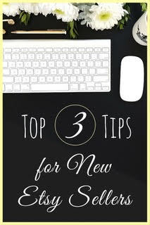 Top 3 Tips for New Etsy Sellers. Start your Etsy shop off on the right foot!