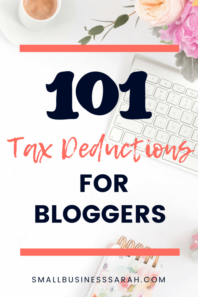 101 Tax Deductions for Bloggers | SmallBusinessSarah.com