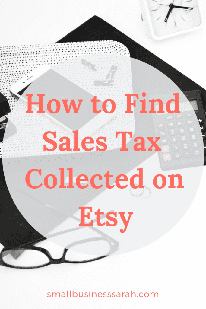 Etsy recently changed the shop payment account. Now where do you find the amount of sales tax you have collected from your Etsy sales? Let me show you! | SmallBusinessSarah.com