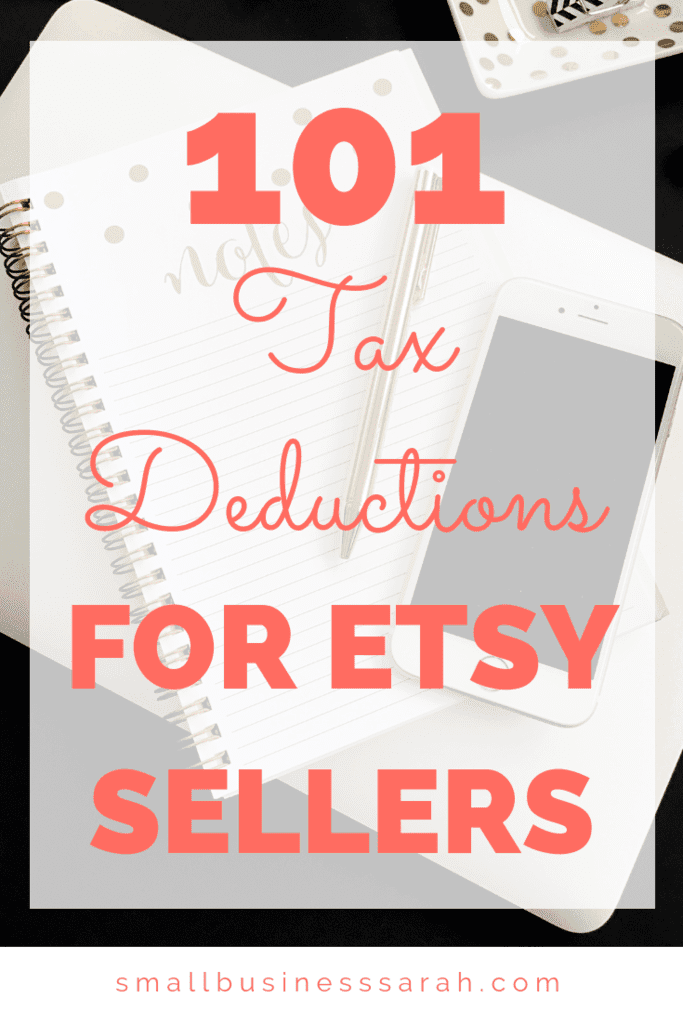101 Tax Deductions for Etsy Sellers - Small Business Sarah