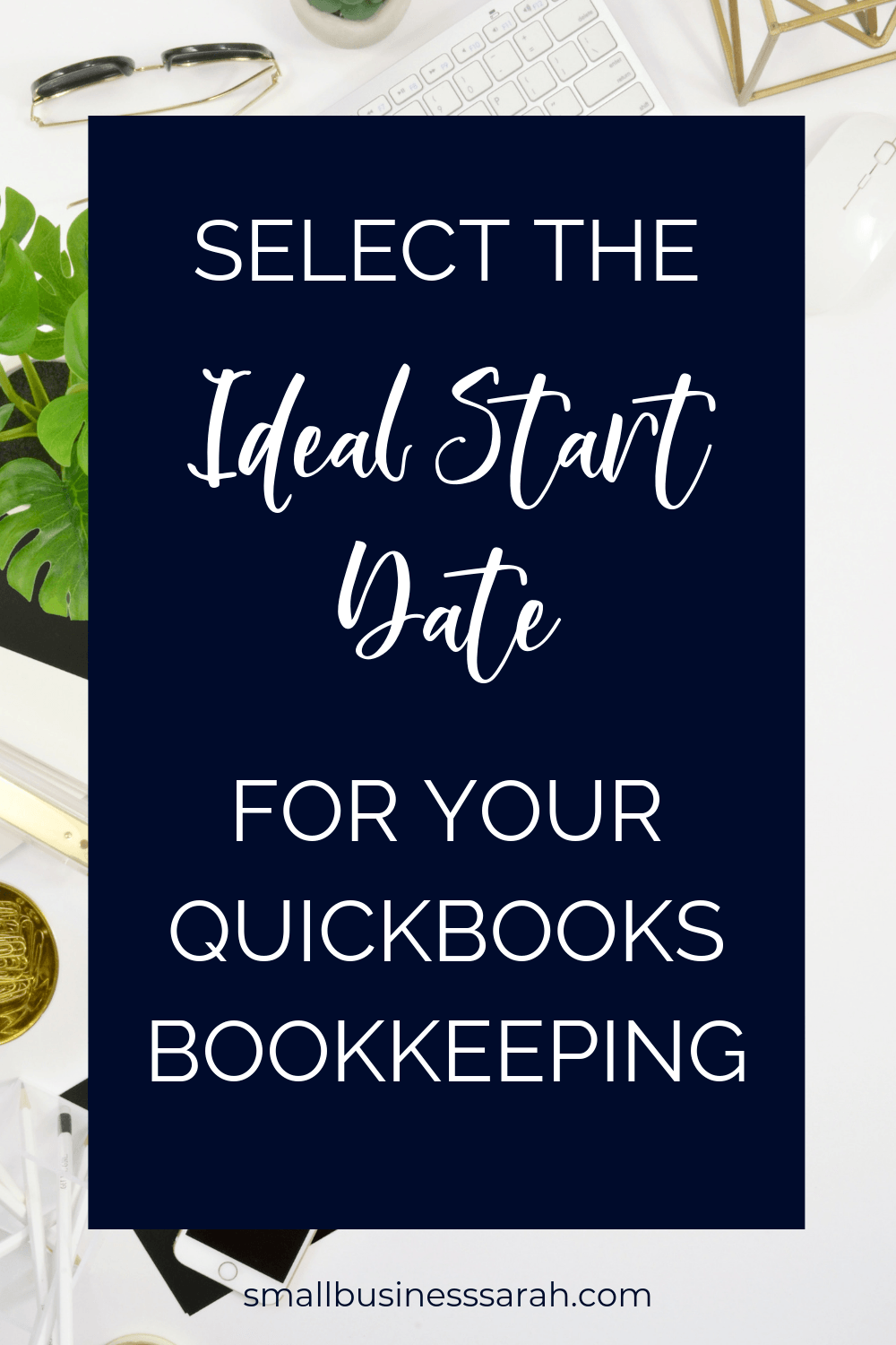 Select the Ideal Start Date for your QuickBooks Bookkeeping