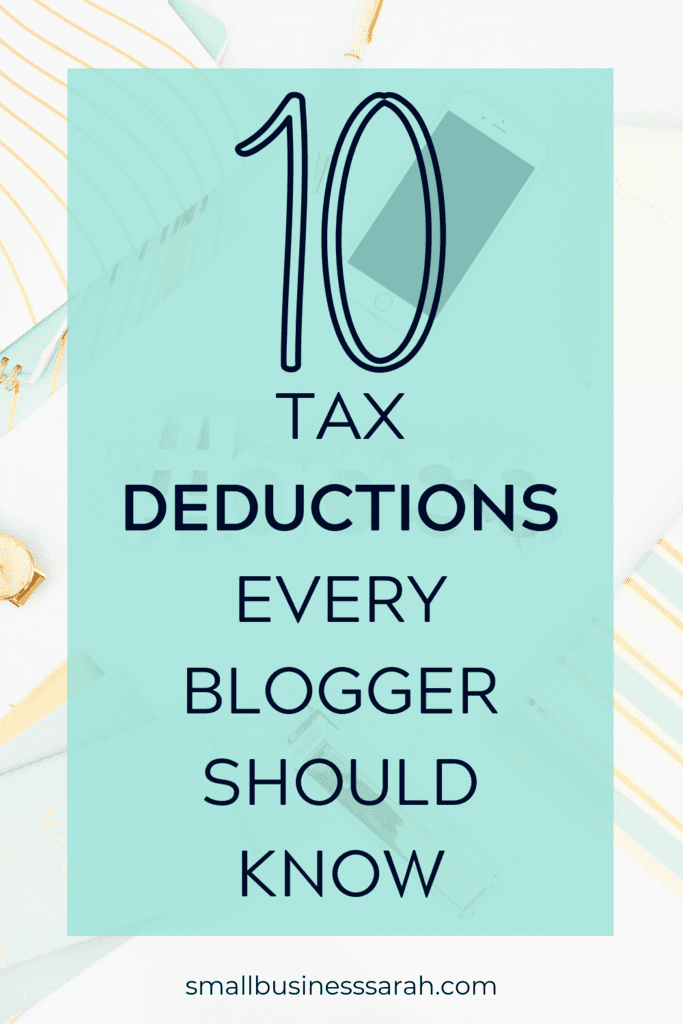 10 Tax Deductions Every Blogger Should Know. Don't miss a single blog tax deduction. | SmallBusinessSarah.com