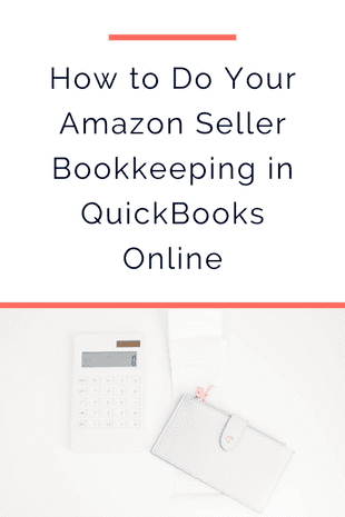 How to Do Your Amazon Seller Bookkeeping in QuickBooks