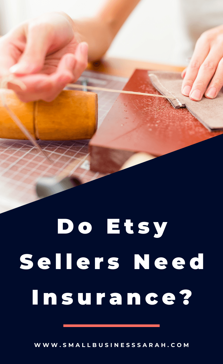 Do Etsy Sellers Need Insurance? That's a great question. If you're an Etsy seller, be sure to check out this post to learn what you need to know to answer this question.